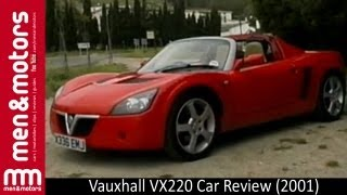 Vauxhall VX220 Car Review (2001)