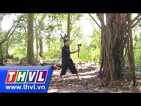 THVL | Thế giới cổ tích - Tập 35: Chàng đốn củi và yêu tinh