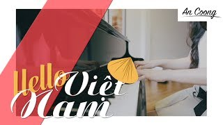 Hello Việt Nam - Phạm Quỳnh Anh || PIANO COVER  || AN COONG PIANO