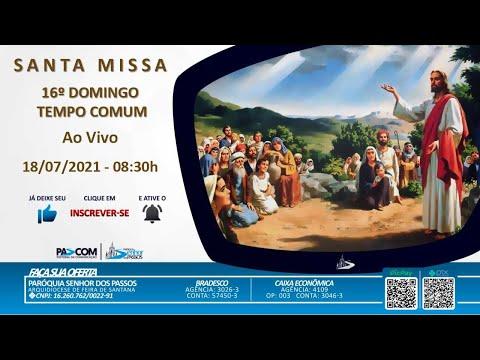 Missa 16º Domingo Tempo Comum - 18/07/2021 - 08h30min