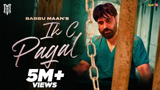 Ik C Pagal – Babbu Maan Punjabi Video Download New Video HD