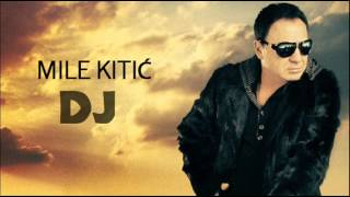 Mile Kitic - DJ - (Audio 2011)