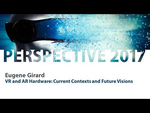 4  Eugene Girard   VR and AR Hardware  Current Contexts and Future Visions