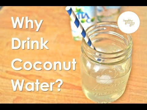Why Drink Coconut Water? | The Healthy Grocery Girl® Show