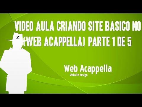 Video Aula Criando Site basico no (Web Acappella)Part 1 de 5