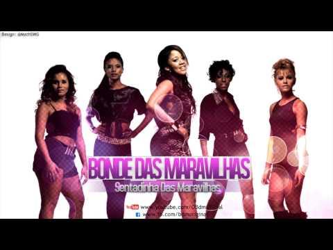 Bonde Das Maravilhas - Sentadinha Das Maravilhas ♪  ( Lançamentos 2013 )