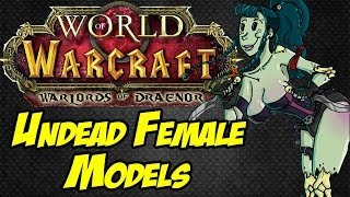 New Female Undead Model World Of Warcraft: Warlords Of