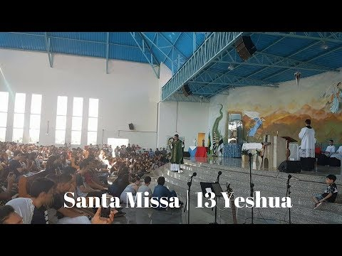 13° Yeshua | Santa Missa | Padre Júlio Rolim | 15.11.2017 | ANSPAZ