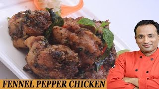 Fennel Pepper Chicken ..