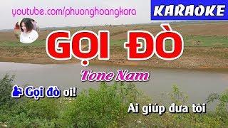 KARAOKE NHẠC SỐNG    GỌI ĐÒ (beat chuẩn ) Tone Nam    Phượng Hoàng kara
