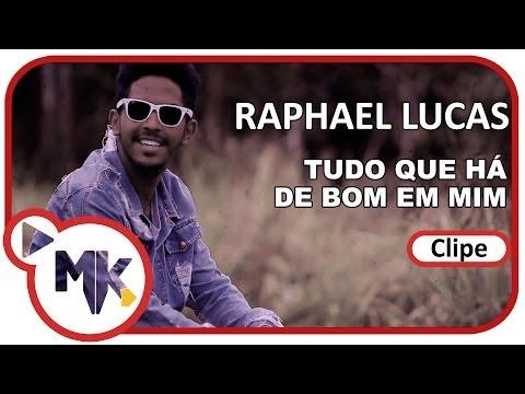 Raphael Lucas - Tudo Que Há De Bom Em Mim (Clipe Oficial MK Music em HD)