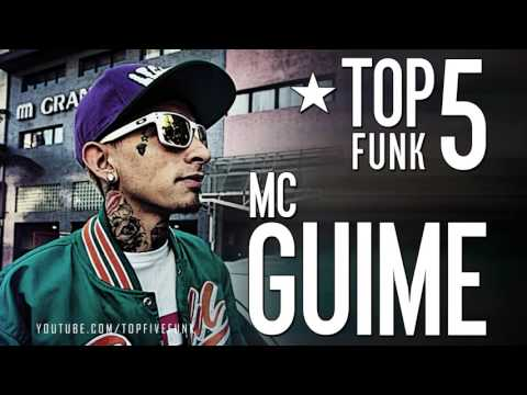 TOP 5 FUNK   MC GUIME