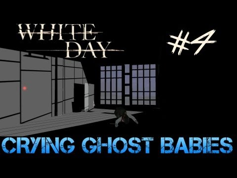 White Day: A Labyrinth Named School - Gameplay Walkthrough Part 4 - CRYING GHOST BABIES