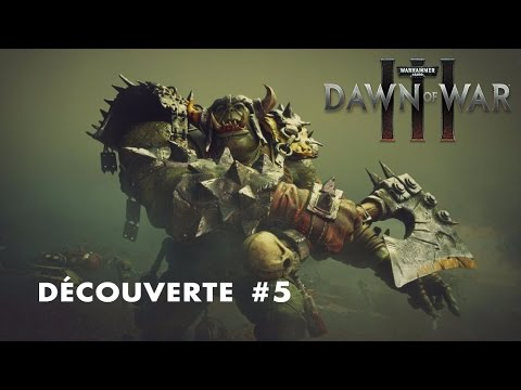 W40k - DAWN OF WAR 3 - DÉCOUVERTE #5