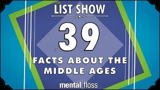 39 Facts about the Middle Ages - mental_floss List Show Ep. 430