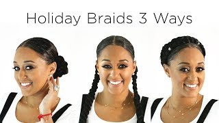 Tia Mowry's Holiday Hair - 3 Braided Hairstyles | Quick Fix