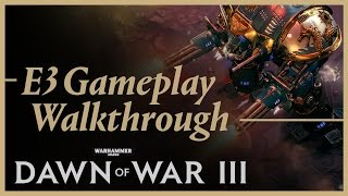 Warhammer 40000: Dawn of War III - E3 Space Marine Mission Gameplay