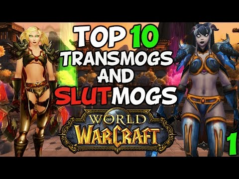 Top 10 World Of Warcraft Transmogs And Slutmogs