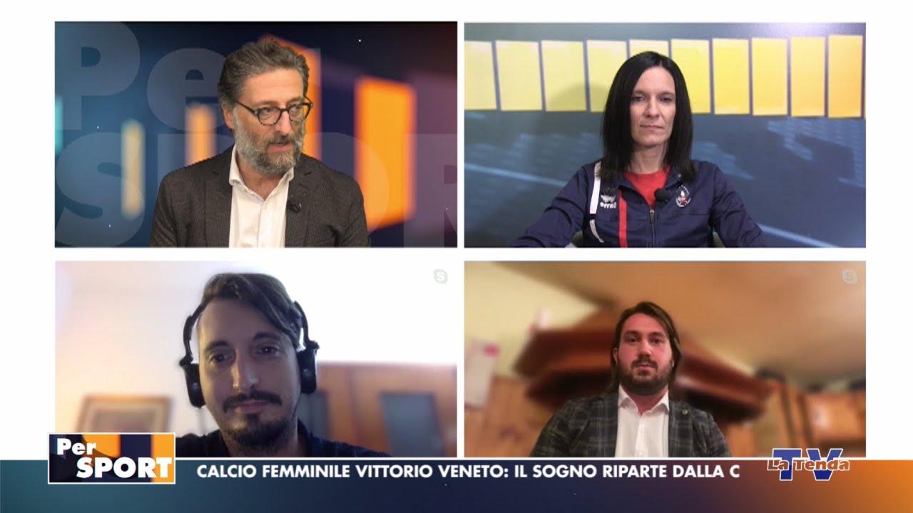 Per Sport - Calcio Femminile Vittorio Veneto: il sogno riparte dalla C