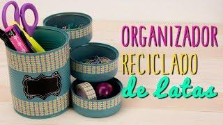 Organizador Reciclado - Manualidades con Latas