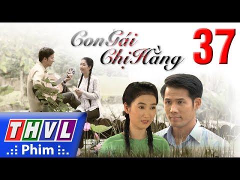 THVL | Con gái chị Hằng - Tập 37