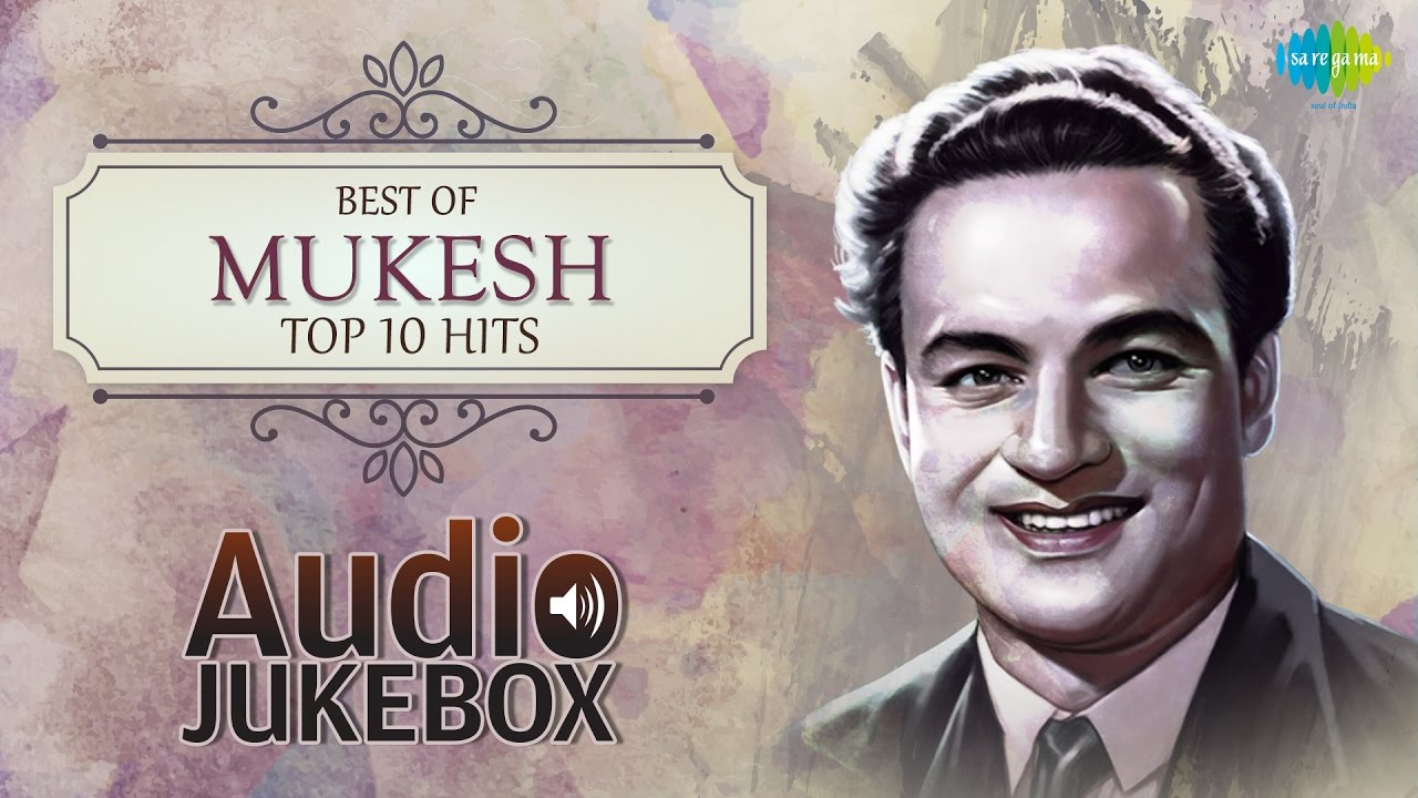 Best Of Mukesh - Top 10 Hits - Indian Playback Singer