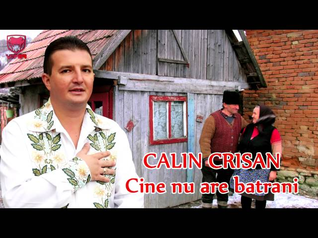CALIN CRISAN - Cine nu are batrani