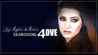 Dj Layla & Lorina - Searching 4 Love