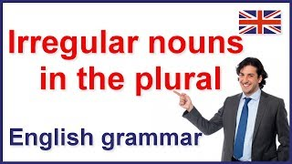 Irregular nouns in the plural, Plural irregular nouns video lesson