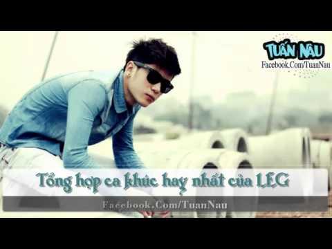 Tuyển Tập Ca Khúc Hay Nhất Của Rapper LEG