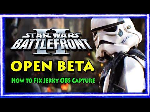 Star Wars Battlefront II: OPEN BETA - (How to Fix Jerky OBS Capture)