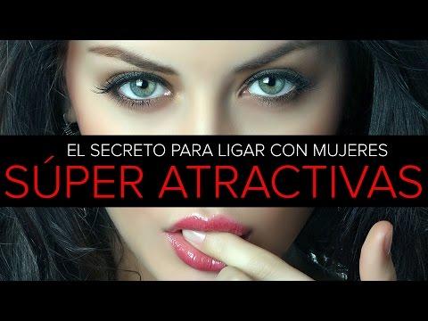 El secreto para ligar con mujeres super atractivas