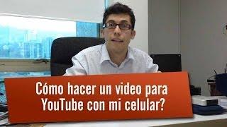 Hacer un video para YouTube con el celular