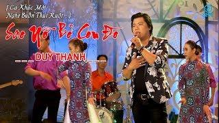 Sao Nở Bỏ Con Đò - Duy Thanh (MV Official)