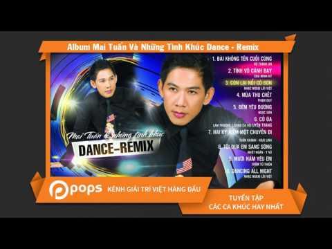 Album Mai Tuấn Và Những Tình Khúc Dance - Remix