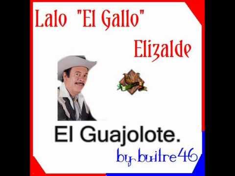 El Guajolote -  Lalo El Gallo Elizalde