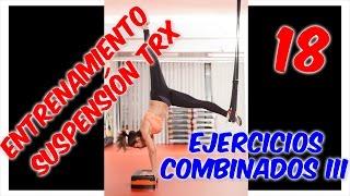 TRX | Vídeo-entrenamiento en suspensión (XVIII): Combinados (III)