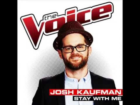 STAY WITH ME  - Josh Kaufman (The Voice 2014)