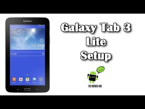 How to Setup The Galaxy Tab 3 Lite