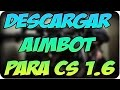 Wall + Aimbot Cs 1.6 NO STEAM sin sXe (INDETECTABLE) (2014)