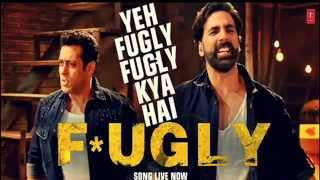 Yeh Fugly Fugly Kya Hai Title Song Fugly 2014 Akshay