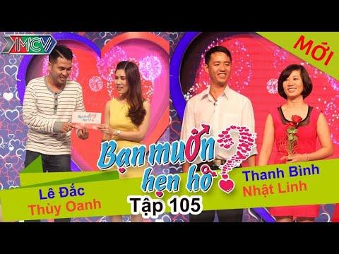 BẠN MUỐN HẸN HÒ - Tập 105 | Lê Đắc - Thùy Oanh | Thanh Bình - Nhật Linh | 11/10/2015