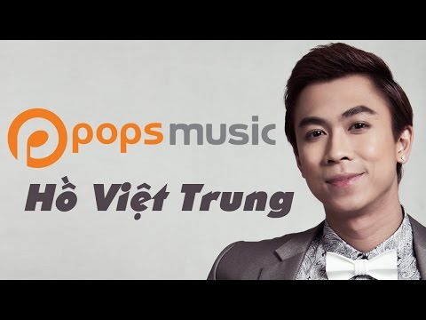 LIVE 24/7 | Hồ Việt Trung - Tuyển Tập Ca Khúc Hay Nhất 2016