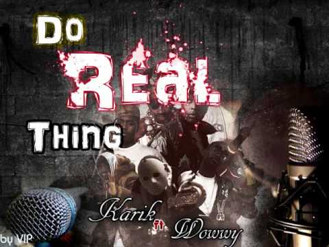 Do real thing-  Karik ft Wowwy