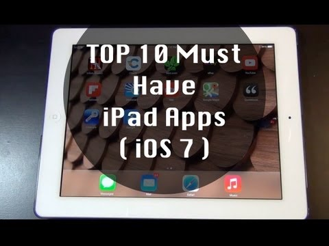Top 10 Must Have iPad Apps 2013