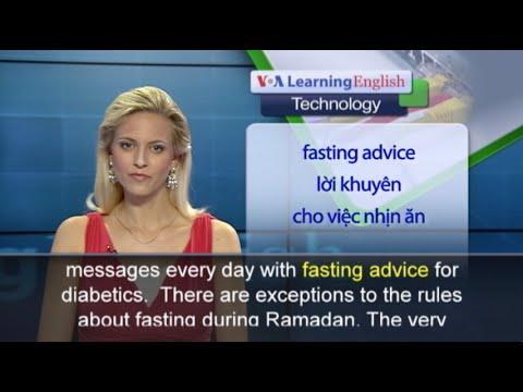 Anh ngữ đặc biệt: Diabetes App for Ramadan (VOA)