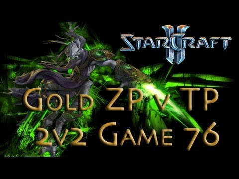 Starcraft 2 HotS - Gold ZP v TP - Cheese Money! - Game 76 - 2v2