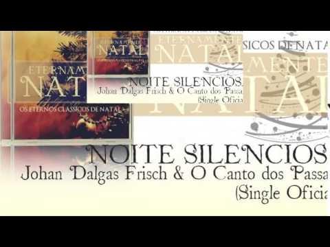 Johan Dalgas Frisch & O Canto dos Pássaros - Noite Silenciosa (Single Oficial)