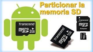 Como Particionar La Memoria SD E Incrementar La Memoria