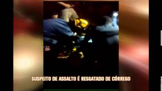 Homem suspeito de assaltar mulher � resgatado em c�rrego